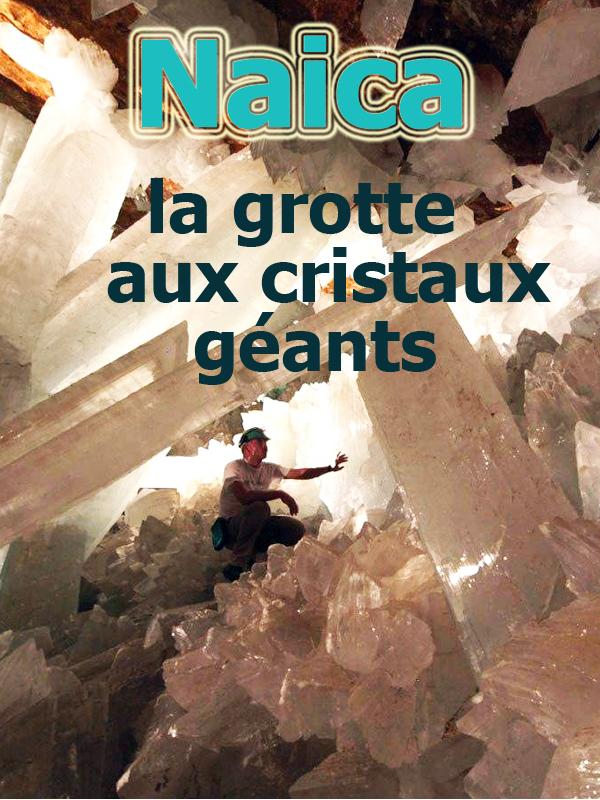 Naica - la grotte aux cristaux géants   Korenfeld, Ruben (Réalisateur)