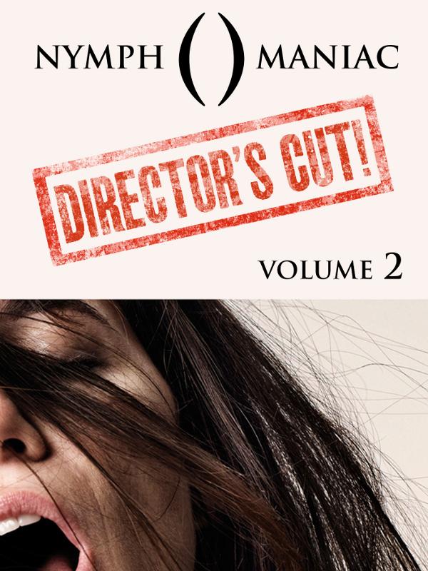 Nymphomaniac Director's Cut - vol.2 | Von Trier, Lars (Réalisateur)