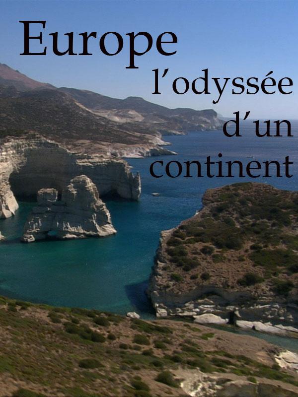 Europe - L' Odyssée d'un continent   Bégoin, Stéphane (Réalisateur)