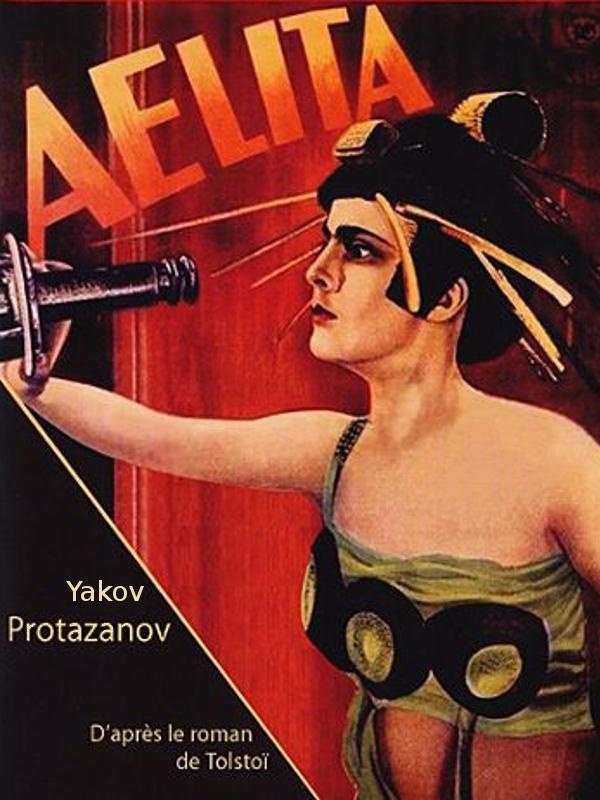 Aelita | Protazanov, Yakov (Réalisateur)