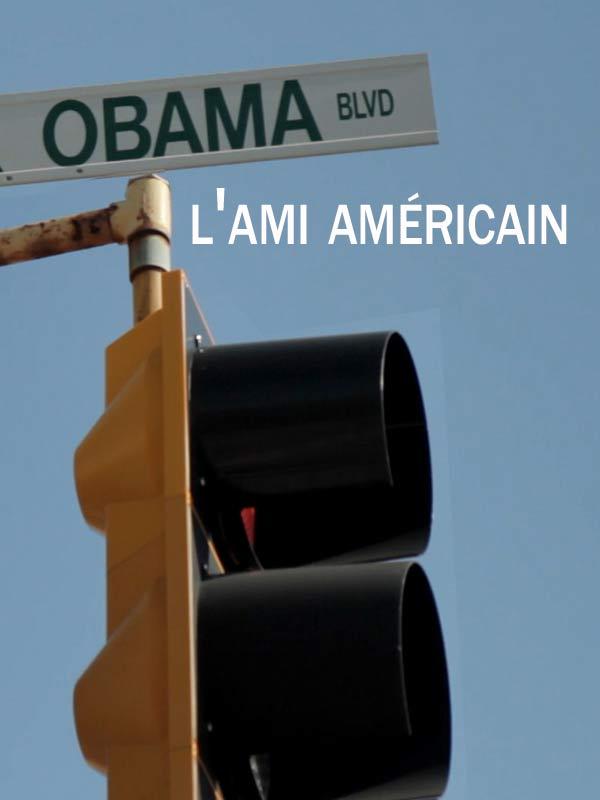 Obama, l'ami americain ? | Benoit, Fabien (Réalisateur)