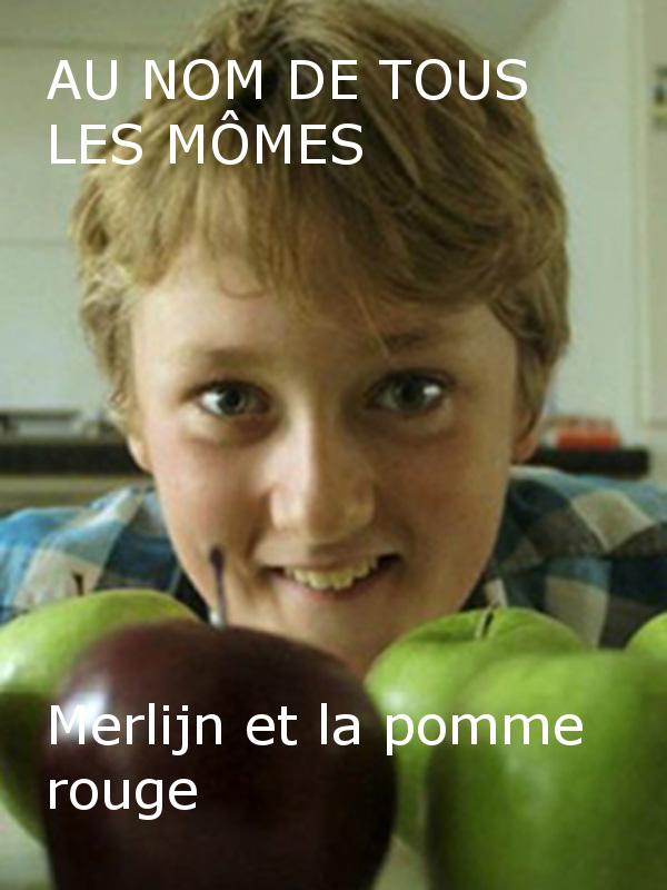 Au nom de tous les mômes - Merlijn et la pomme rouge | Koenen, Susan (Réalisateur)