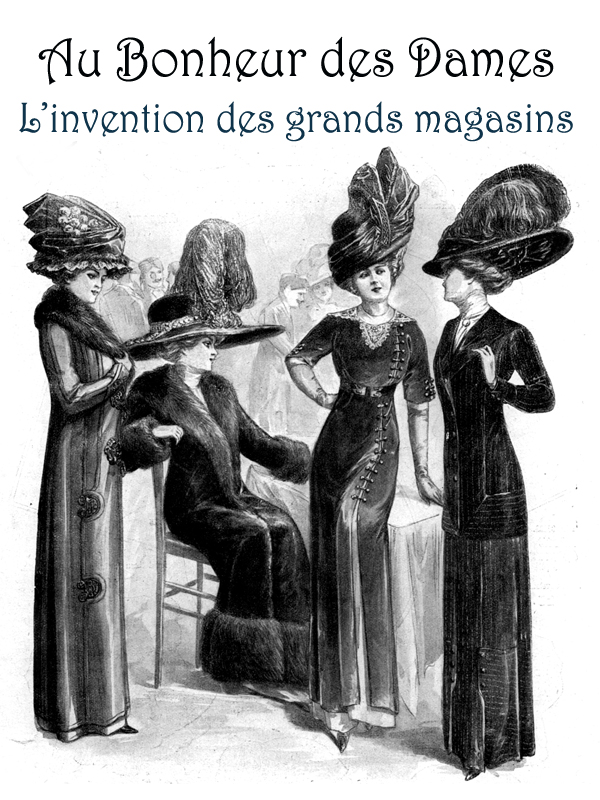 Au bonheur des dames, l'invention du Grand Magasin | Le Goff, Christine (Réalisateur)