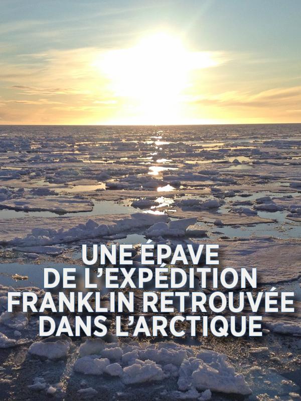 Une épave de l'expédition Franklin retrouvée dans l'Arctique | Finney, Ben (Réalisateur)