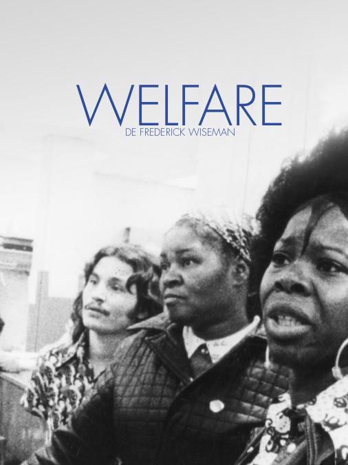 Welfare | Wiseman, Frederick (Réalisateur)