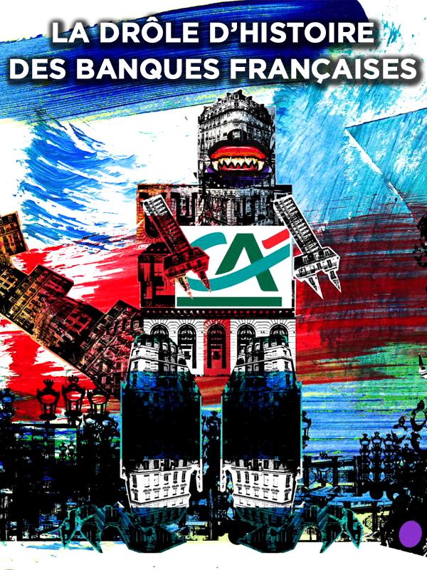 La drôle d'histoire des banques françaises | Girard Et Antoine Girard Bloc, Guy (Réalisateur)