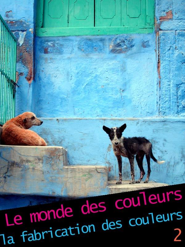 Le monde des couleurs : la fabrication des couleurs 2/3 | Lassu, Olivier (Réalisateur)