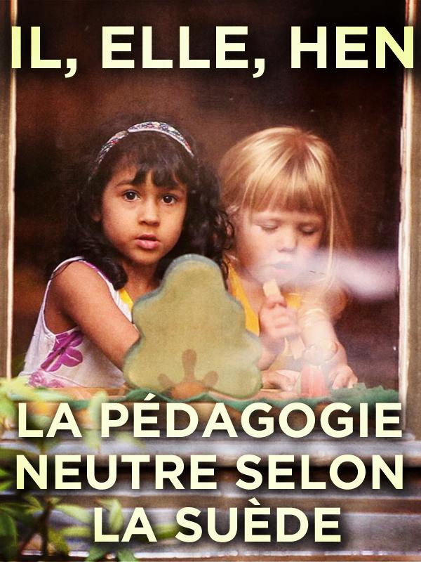 Il, elle, Hen - La pédagogie neutre selon la Suède | Lagnier Et Chantal Simon, Philippe (Réalisateur)