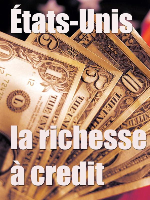 États-Unis, la richesse à crédit   Delesalle, Laure (Réalisateur)