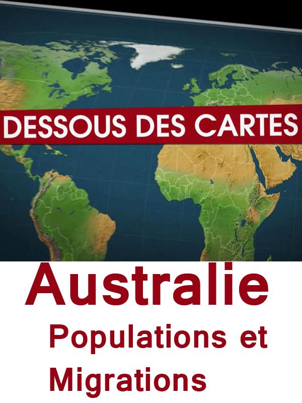 Dessous des Cartes - Australie, Populations et Migrations   Victor, Jean-Christophe (Réalisateur)