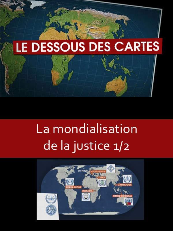 Le dessous des cartes - La mondialisation de la justice 1/2 | Lernoud, Frédéric (Réalisateur)