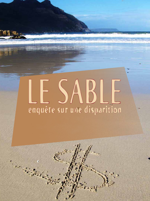 Le sable : enquête sur une disparition | Delestrac, Denis (Réalisateur)