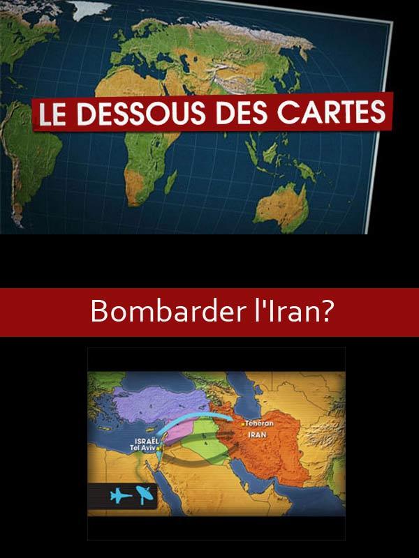 Le dessous des cartes - Bombarder l'Iran ? | Ozil, Didier (Réalisateur)