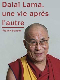 Dalaï Lama - une vie après l'autre |