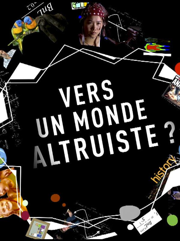 Vers un monde altruiste ? | Gilman Et Thierry De Lestrade, Sylvie (Réalisateur)