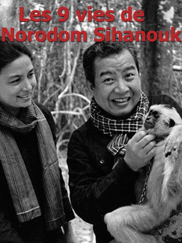 Les 9 vies de Norodom Sihanouk | Cayatte, Gilles (Réalisateur)