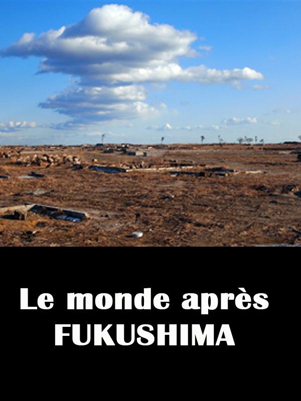 Le monde après Fukushima | Watanabe, Kenichi (Réalisateur)