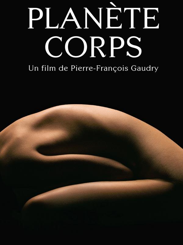Planète Corps | Gaudry, Pierre-François (Réalisateur)