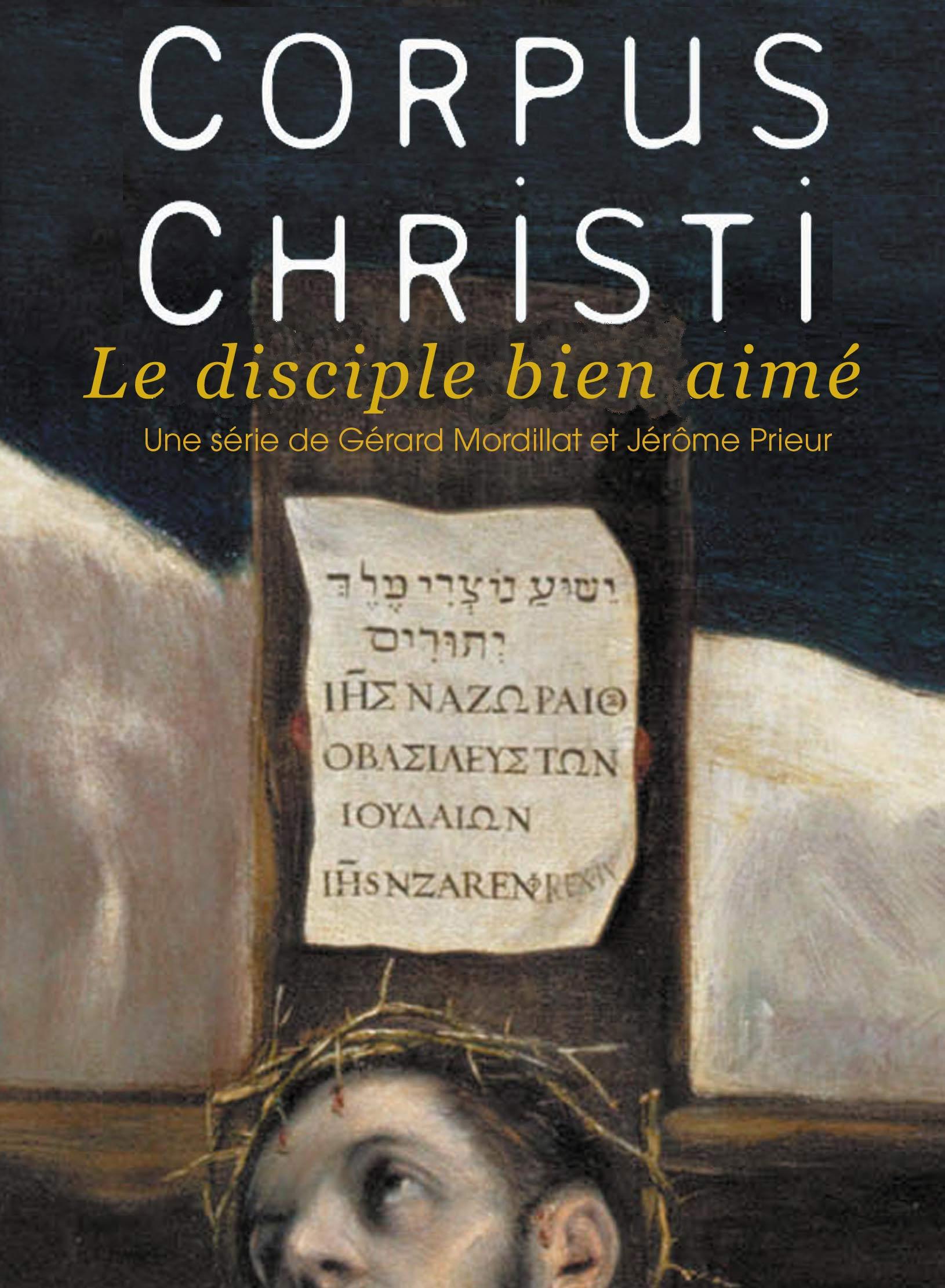 Corpus Christi - Le disciple bien-aimé | Mordillat, Gérard (Réalisateur)