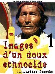 Images d'un doux ethnocide 1 (La Grande Rivière + La Rivière sèche) | Lamothe, Arthur (Réalisateur)