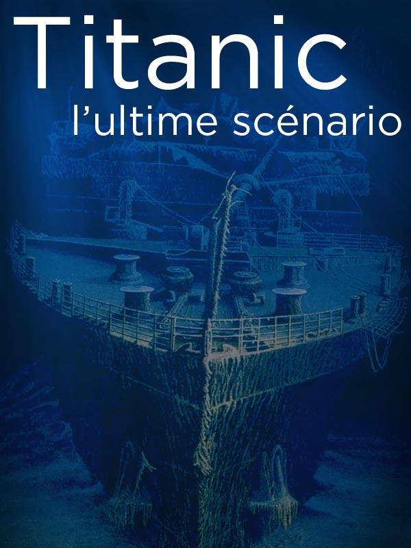 Titanic, l'ultime scénario | Jouon, Herlé (Réalisateur)