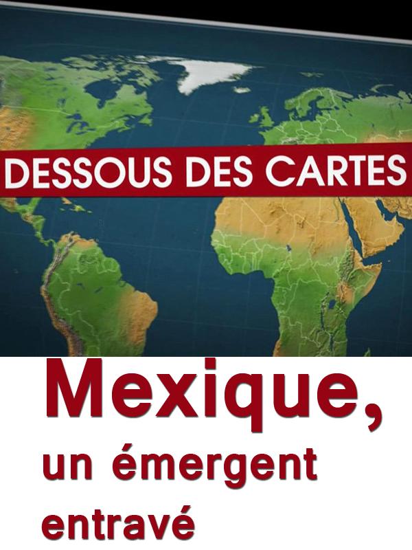 Dessous des cartes - Mexique, un émergent entravé | Victor, Jean-Christophe (Réalisateur)