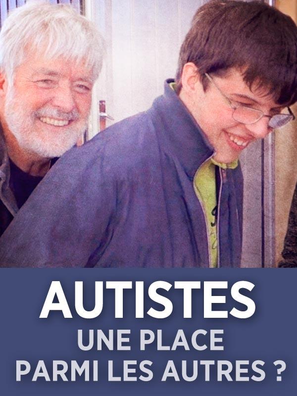 Autistes : une place parmi les autres ? | Blanchard, Martin (Réalisateur)