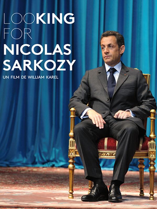 Looking for Nicolas Sarkozy | Karel, William (Réalisateur)