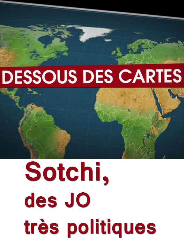 Dessous des cartes - Sotchi, des JO très politiques | Victor, Jean-Christophe (Réalisateur)