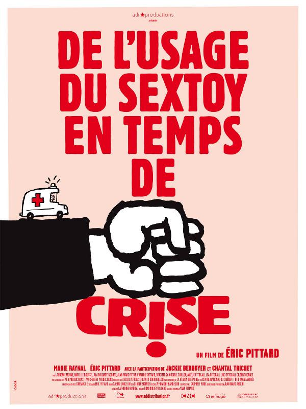 De l'usage du sex-toy en temps de crise | Pittard, Eric (Réalisateur)