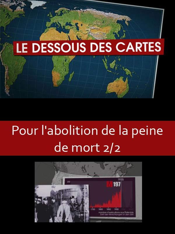 Le dessous des cartes - Pour l'abolition de la peine de mort 2/2 | Ozil, Didier (Réalisateur)