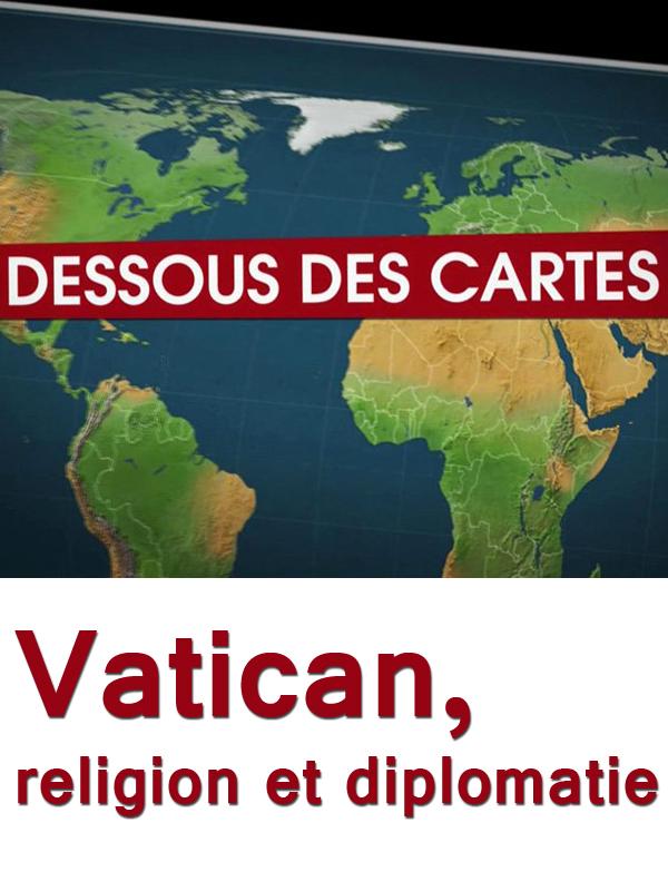 Dessous des cartes - Vatican, religion et diplomatie | Victor, Jean-Christophe (Réalisateur)