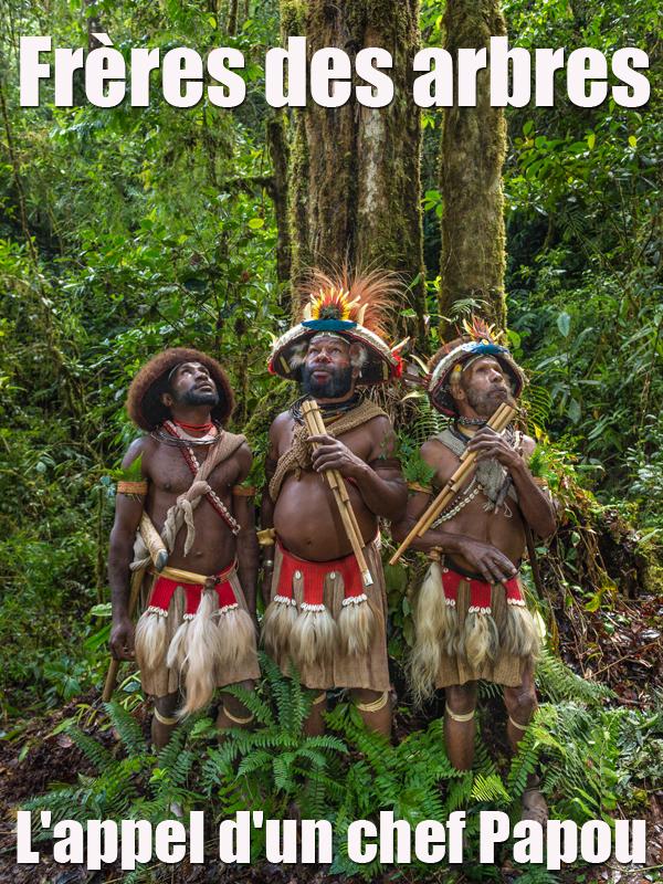 Frères des arbres - L'appel d'un chef Papou | Dozier Et Luc Marescot, Marc (Réalisateur)