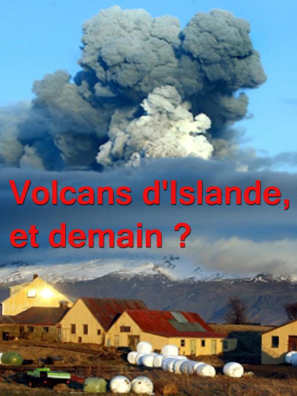 Volcans d'Islande, et demain ? | Loyer, Bertrand (Réalisateur)
