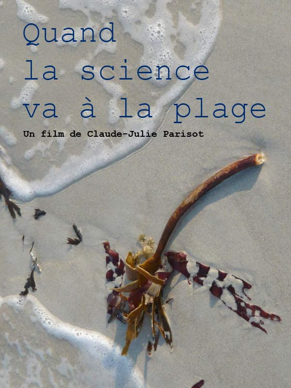 Quand la science va à la plage | Parisot, Claude-Julie (Réalisateur)
