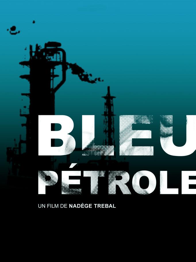 Bleu pétrole | Trébal, Nadège (Réalisateur)