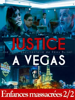 Justice à Vegas : enfances massacrées II   Burkel, Remy (Réalisateur)