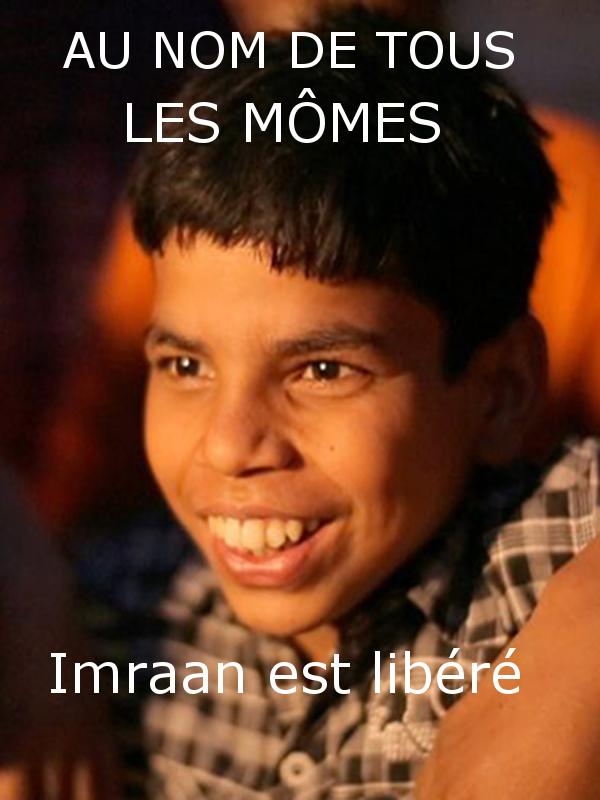 """Afficher """"Au nom de tous les mômes - Imraam est libéré"""""""