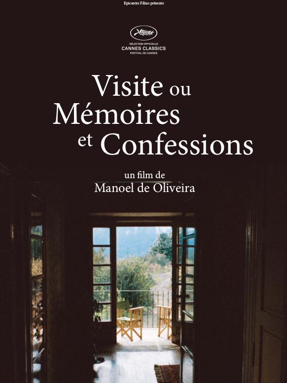 Visite ou Mémoires et confessions | de Oliveira, Manoel (Réalisateur)