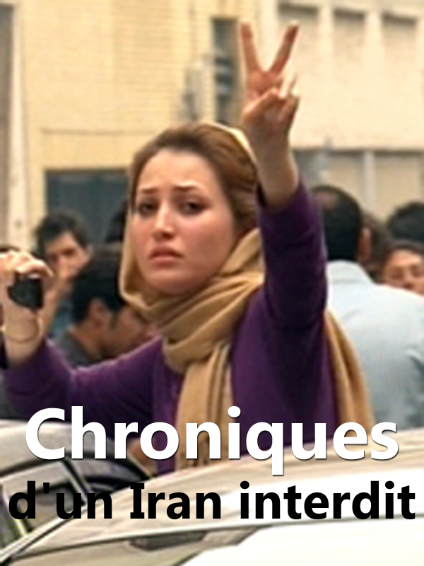 Chroniques d'un Iran interdit | Loizeau, Manon (Réalisateur)