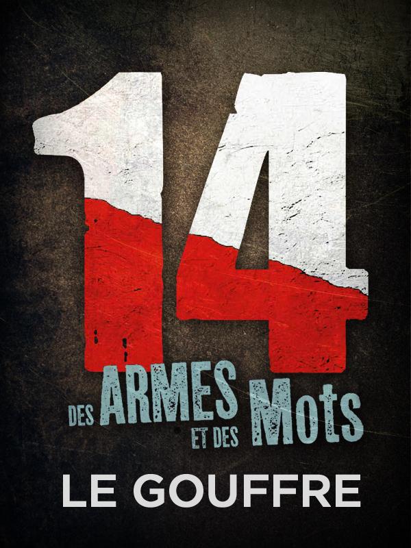 14, des armes et des mots - Le gouffre | Peter, Jan (Réalisateur)