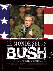 Le Monde selon Bush | Karel, William (Réalisateur)