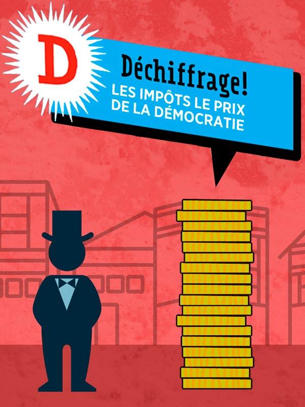 Déchiffrage - les impôts, le prix de la démocratie |