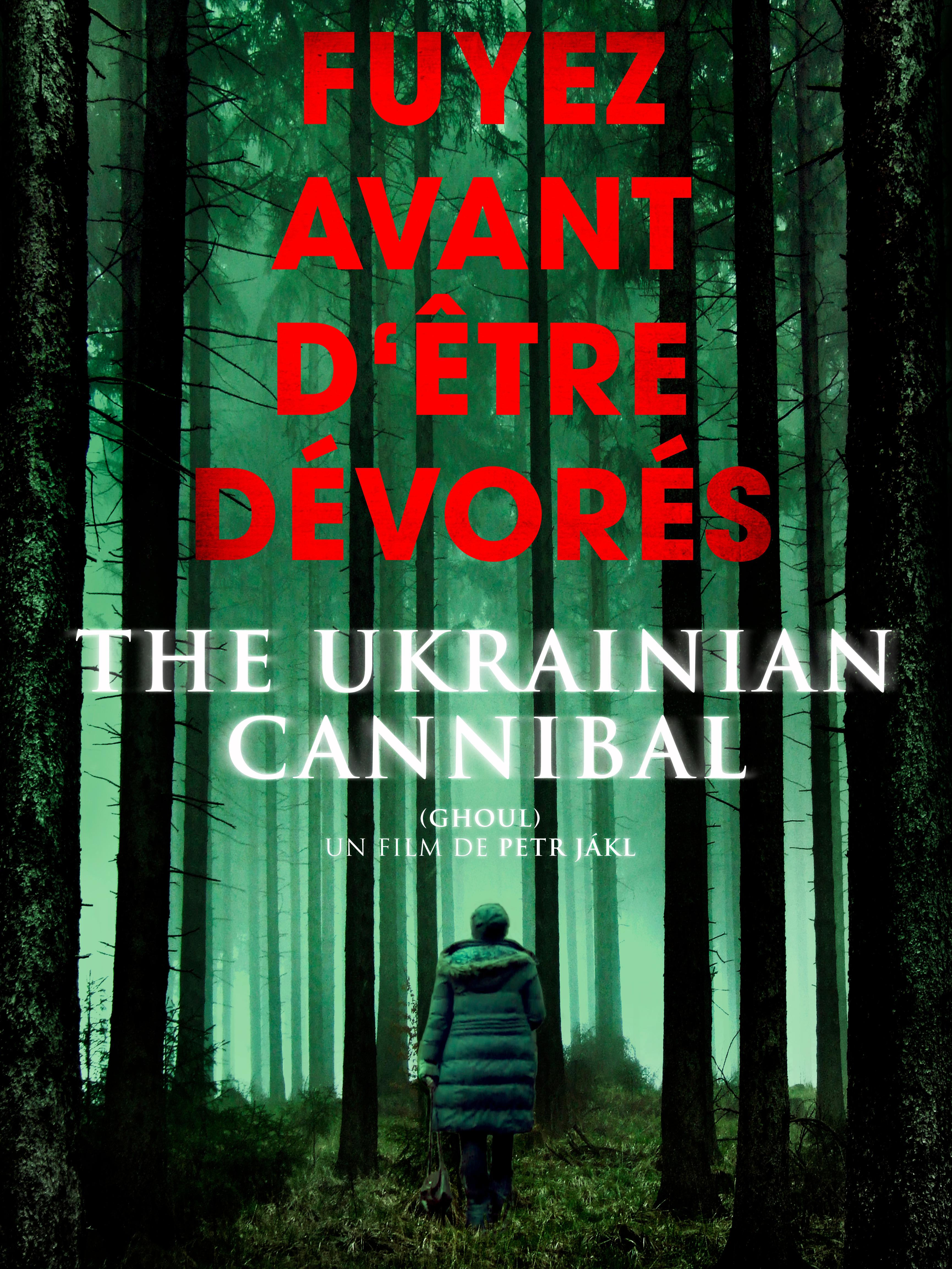 The Ukrainian Cannibal | Jakl, Petr (Réalisateur)