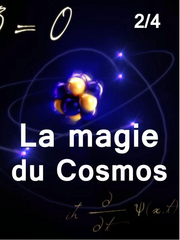 La magie du cosmos 2/4 | Graham Et Sabin Streeter, Judd (Réalisateur)