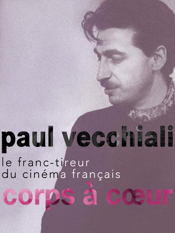 Corps à coeur   Vecchiali, Paul (Réalisateur)