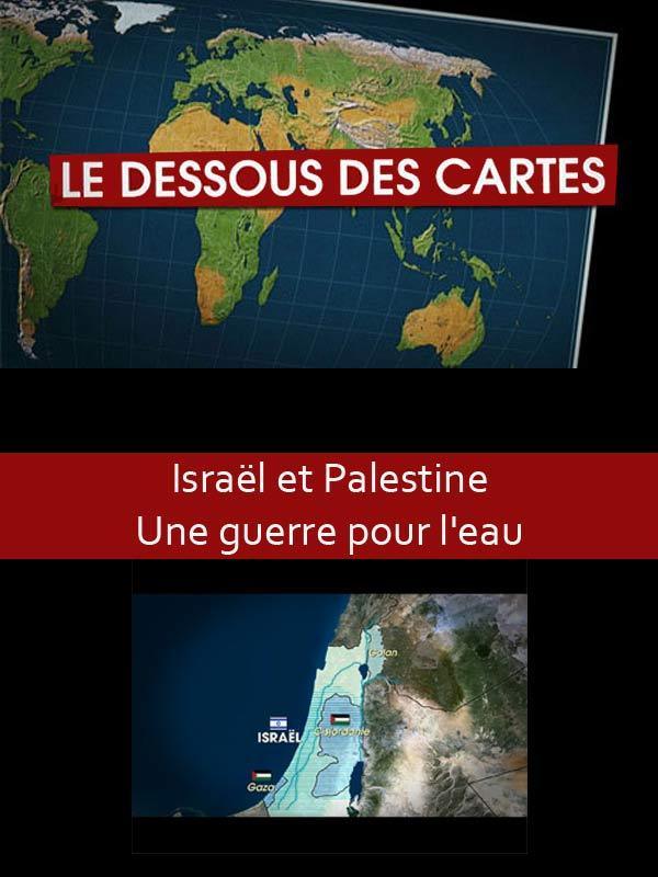 Le Dessous des cartes - Israël et Palestine, une guerre pour l'eau ?  
