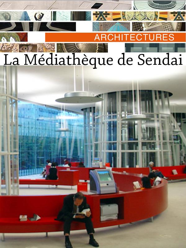 Architectures : la médiathèque de Sendaï | Copans, Richard (Réalisateur)