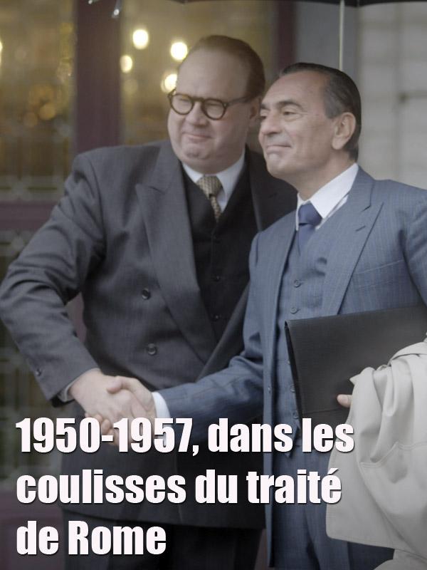 1950-1957, dans les coulisses du traité de Rome | Fraudreau, Martin (Réalisateur)