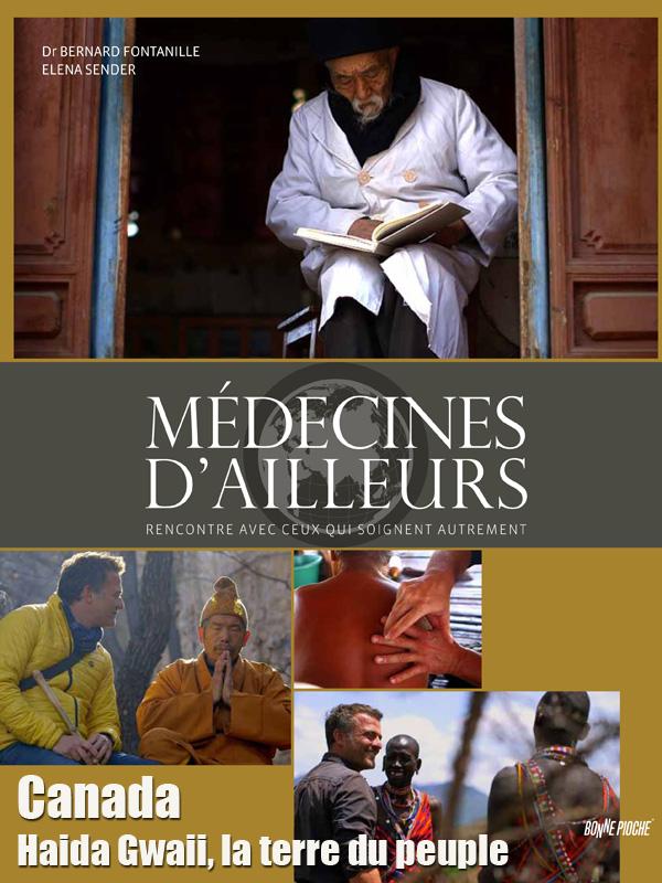 Médecines d'ailleurs - Canada - Haida Gwaii, la terre du peuple | Arribehaute, Michel (Réalisateur)